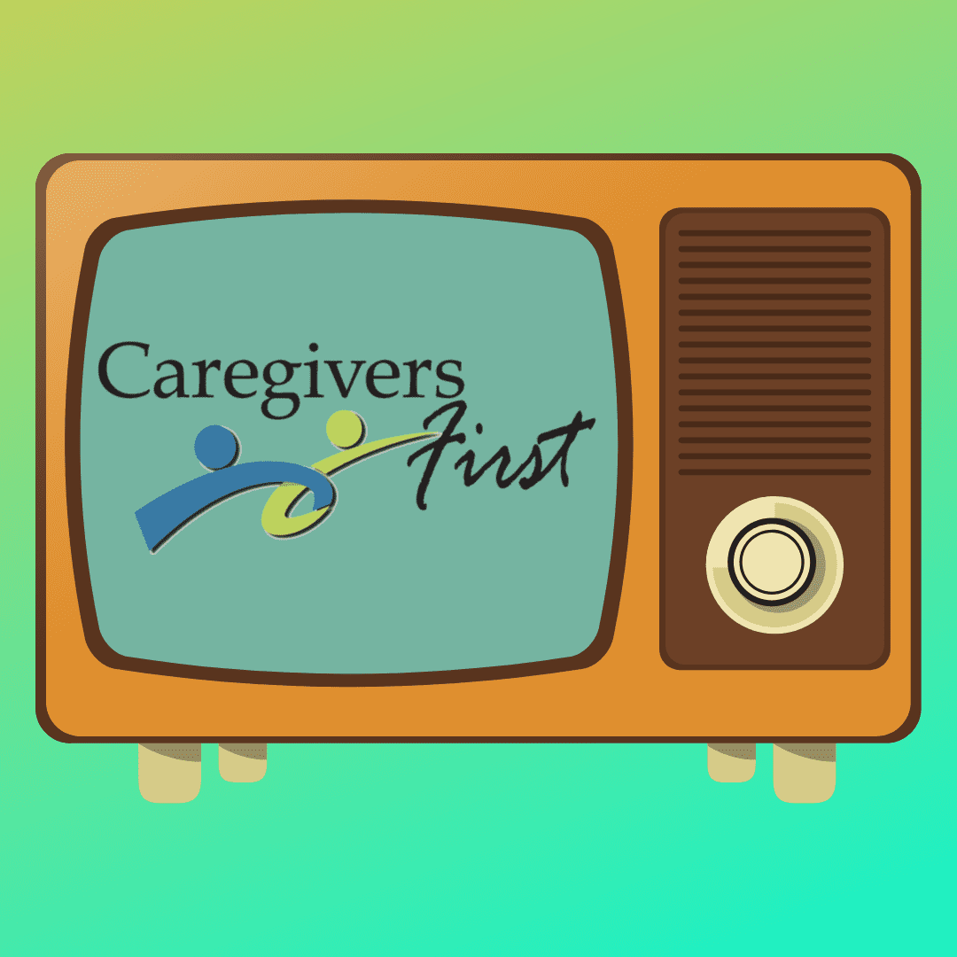 Caregivers First TV