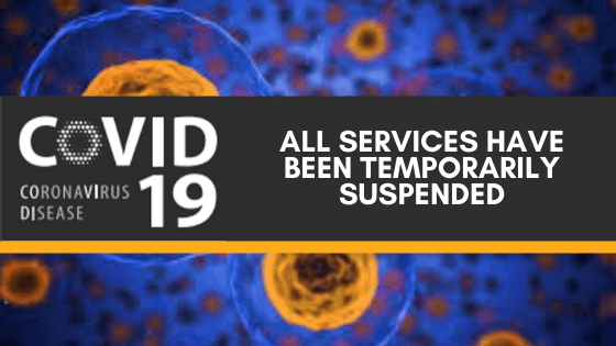 Covid 19 All services have been temporarily suspended