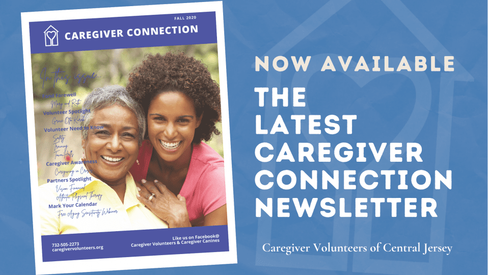 Caregiver Connection Newsletter October 2020 Caregiver Volunteers of Central Jersey