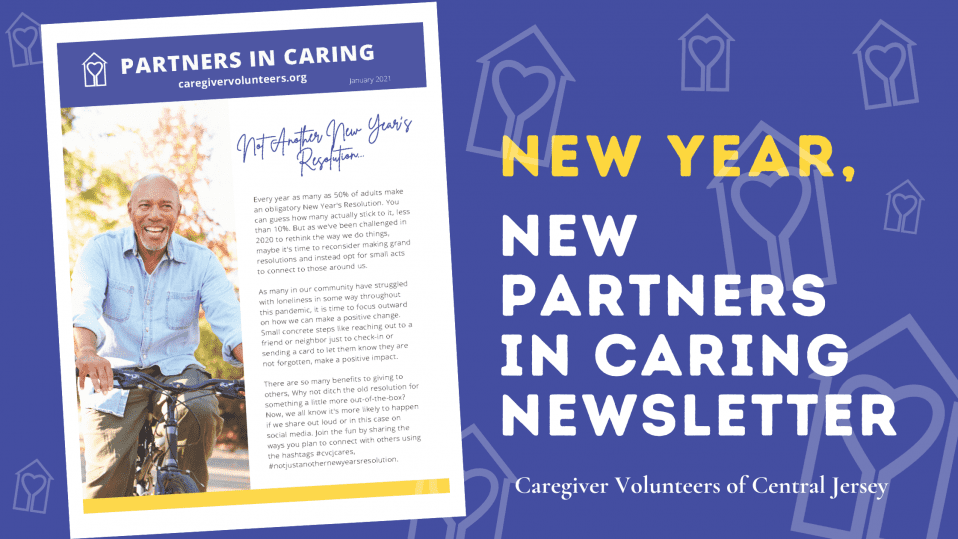 Caregiver Volunteers of Central Jersey January 2021 Partners in Caring Newsletter
