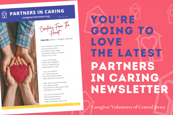 Caregiver Volunteers of Central Jersey February 2021 Partners in Caring Newsletter